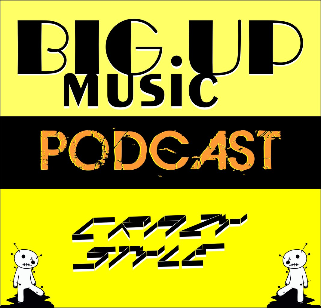 Big Up Music podcast#8