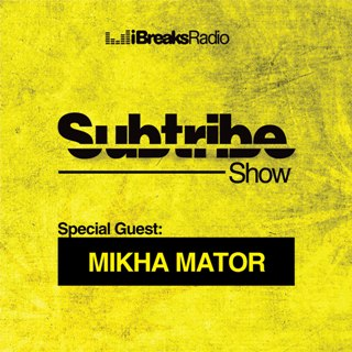 Subtribe Show #15 with DJ Nefar Special Guest Mikha Mator (12.05.2010)